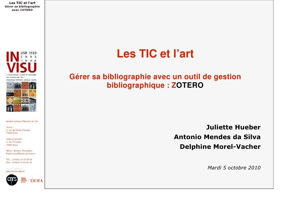 Les TIC et l'art Gérer sa bibliographie avec un outil de gestion bibliographique : Z OTERO Juliette Hueber Antonio Mendes ...