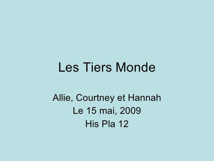 Les Tiers Monde Allie, Courtney et Hannah Le 15 mai, 2009 His Pla 12