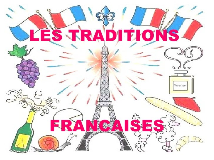 LES TRADITIONS  FRANCAISES
