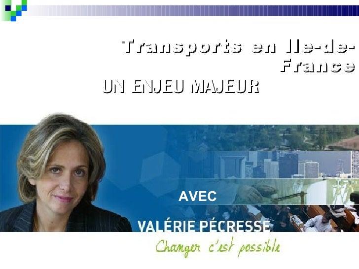 20 juin 2009 Transports en Ile-de-France UN ENJEU MAJEUR AVEC