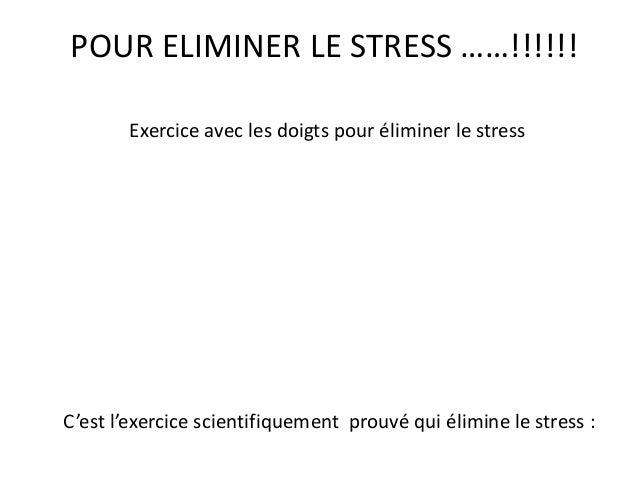 POUR ELIMINER LE STRESS ……!!!!!!  Exercice avec les doigts pour éliminer le stress  C'est l'exercice scientifiquement prou...