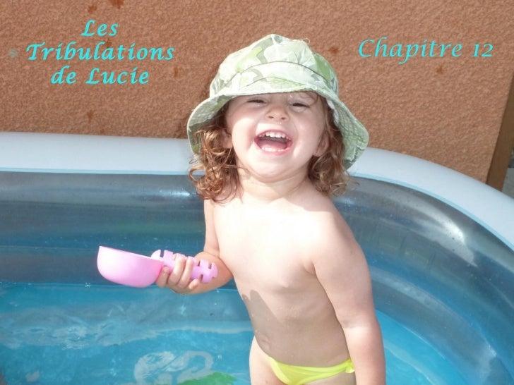 LesTribulations   Chapitre 12  de Lucie