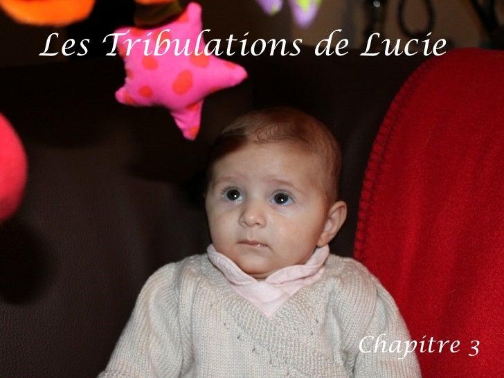 Les Tribulations de Lucie   Chapitre 3