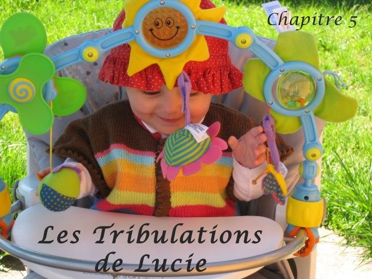 Les Tribulations de Lucie Chapitre 5