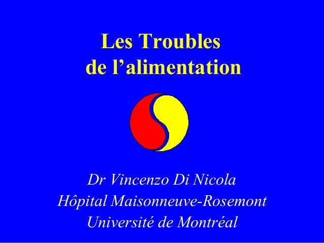 Les Troubles  de l'alimentation  Dr Vincenzo Di Nicola  Hôpital Maisonneuve-Rosemont  Université de Montréal