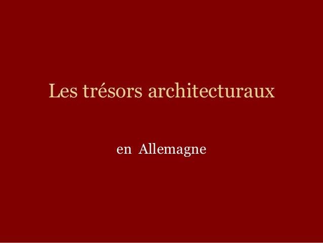 Les trésors architecturaux  en Allemagne