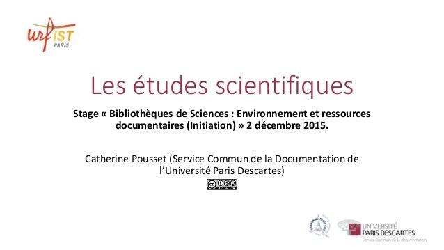 Les études scientifiques Stage « Bibliothèques de Sciences : Environnement et ressources documentaires (Initiation) » 2 dé...