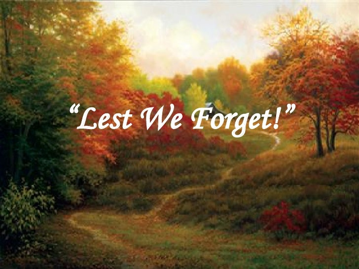 """ Lest We Forget!"""