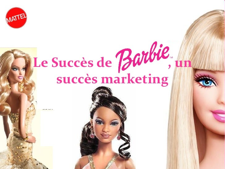 Le Succès de Barbie, un     succès marketing