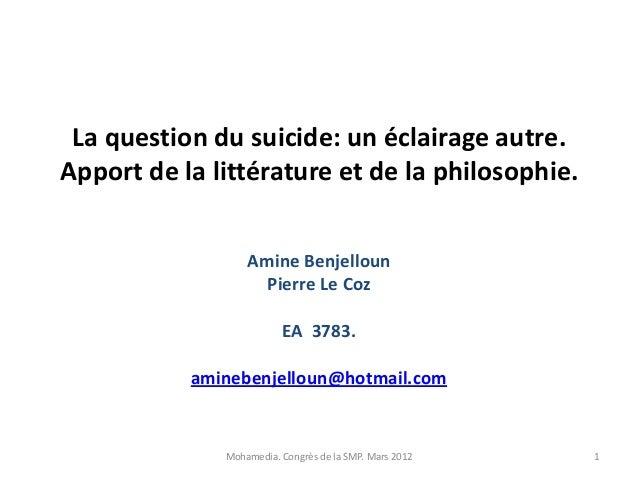 La question du suicide: un éclairage autre.Apport de la littérature et de la philosophie.                  Amine Benjellou...