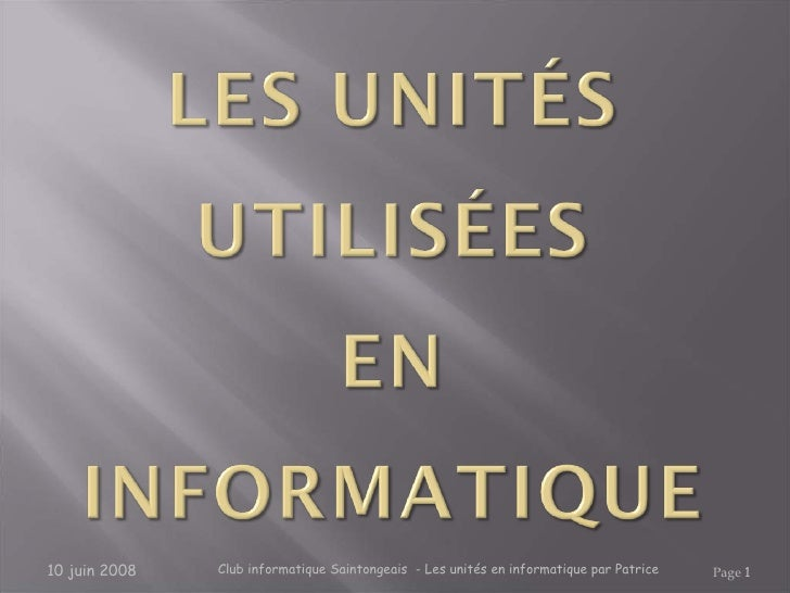 http://fr.slideshare.net/alexartiste/les-units-courantes-en-informatique-presentation