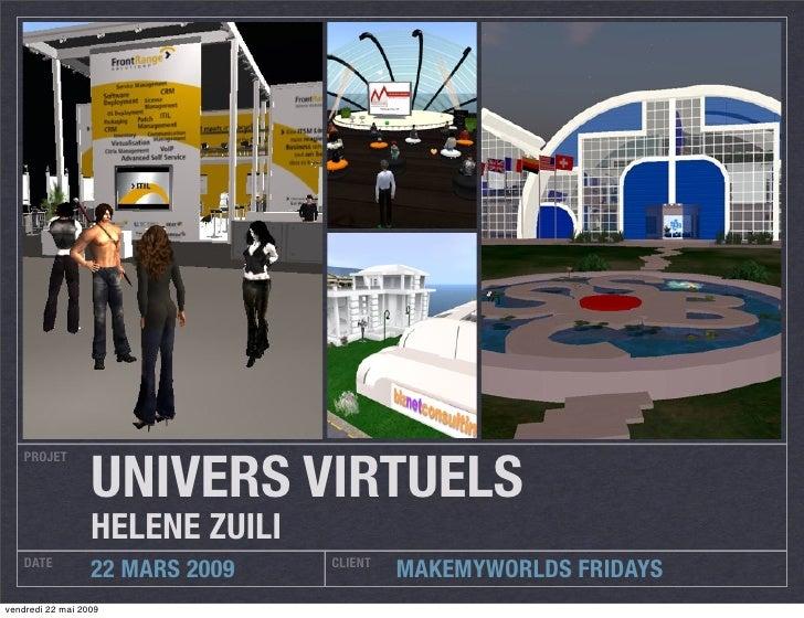 UNIVERS VIRTUELS    PROJET                       HELENE ZUILI     DATE                         CLIENT                   22...