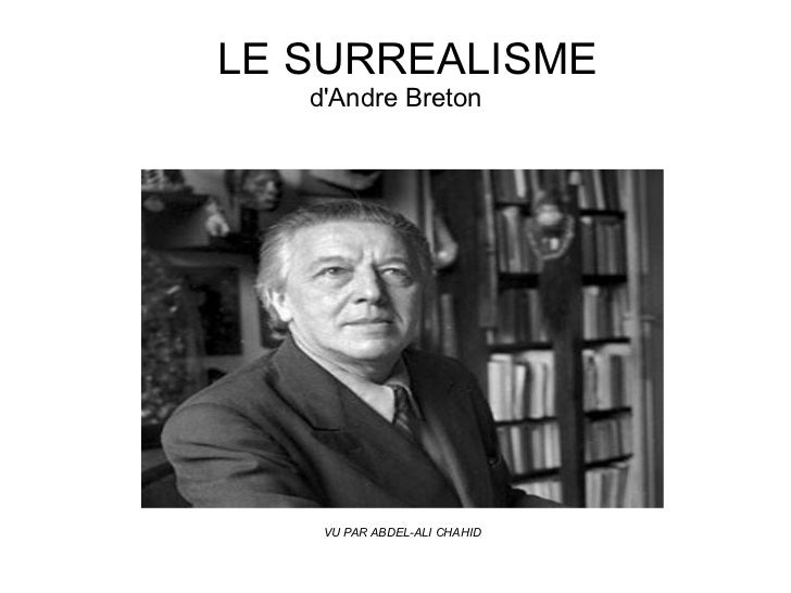 LE SURREALISME   dAndre Breton    VU PAR ABDEL-ALI CHAHID