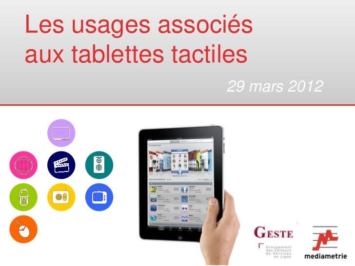 Les usages associés aux tablettes tactiles  - GESTE - Mediametrie - Mars 2012