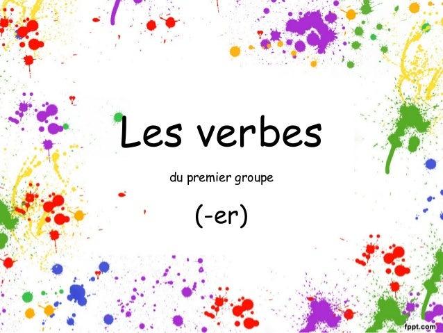 Les verbes du premier groupe  (-er)