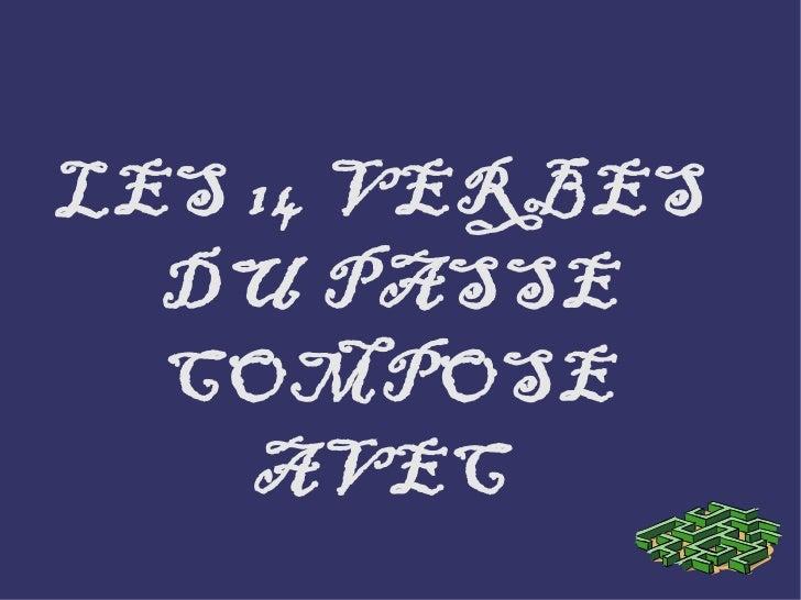 LES 14 VERBES DU PASSE COMPOSE AVEC