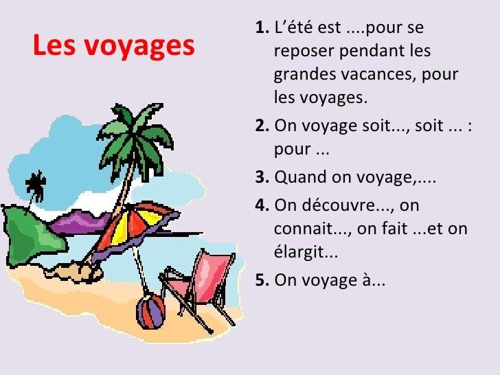 1. L'été est ....pour seLes voyages      reposer pendant les                 grandes vacances, pour                 les vo...