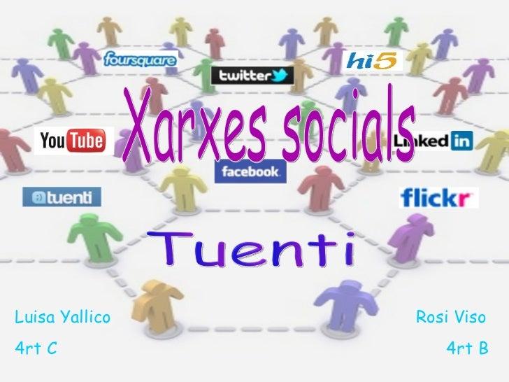 Xarxes socials Luisa Yallico 4rt C Rosi Viso 4rt B Tuenti