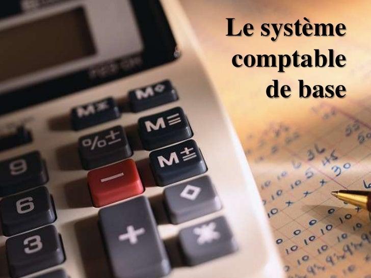 Le système comptable de base<br />