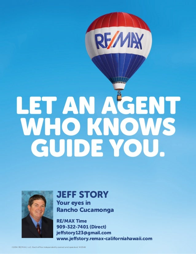 ©2014 RE/MAX, LLC. Each office independently owned and operated. 140348 JEFF STORY Your eyes in Rancho Cucamonga RE/MAX Ti...
