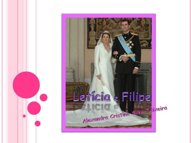 Letícia e Filipe<br />Alexandra Cristina Silva Teixeira <br />