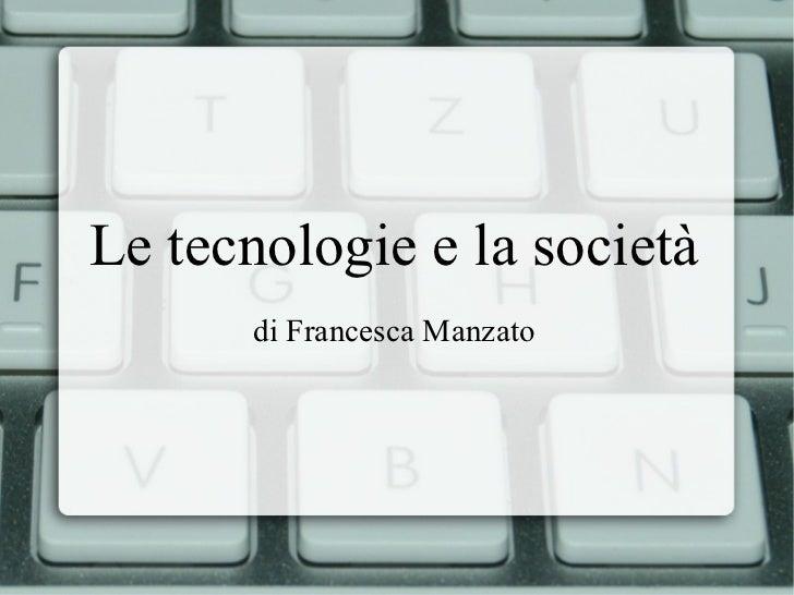 Le tecnologie e la società di Francesca Manzato