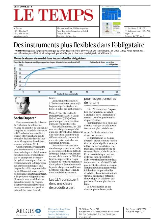 Date: 30.06.2014 Le Temps 1211 Genève 2 022/ 888 58 58 www.letemps.ch Genre de média: Médias imprimés Type de média: Press...
