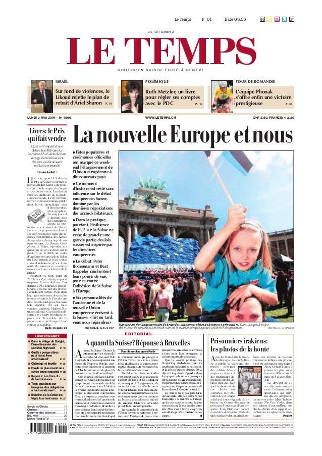 Le Temps P Date N CMJ 5e 01 03.05 LUNDI 3 MAI 2004 - No 1866 WWW.LETEMPS.CH CHF 2.50, FRANCE: € 2.20 J.A. 1211 Genève 2 KE...