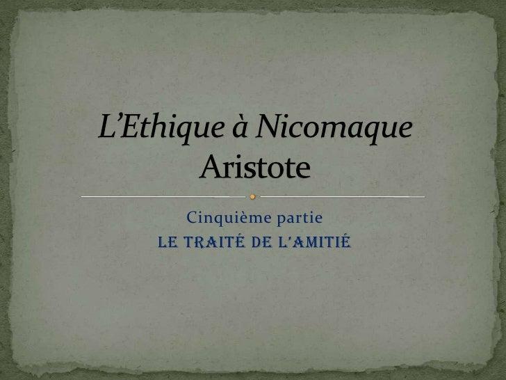 Cinquième partie<br />Le traité de l'amitié<br />L'Ethique à NicomaqueAristote<br />