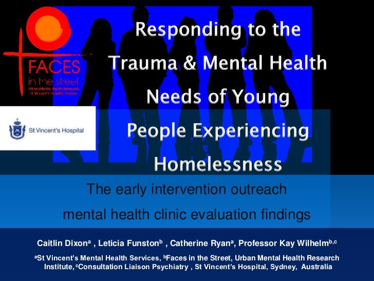 Responding to the<br />Trauma & Mental Health <br />Needs of Young<br />People Experiencing Homelessness<br />The early in...
