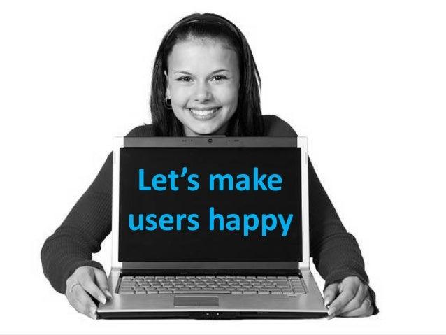Let' make user happy