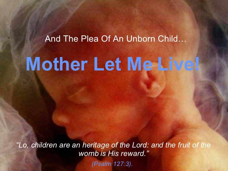 "The  Miracle  Of Life!! ♫  Turn on your speakers! "" Lo, children are an heritage of the Lord: and the fruit of the womb is..."