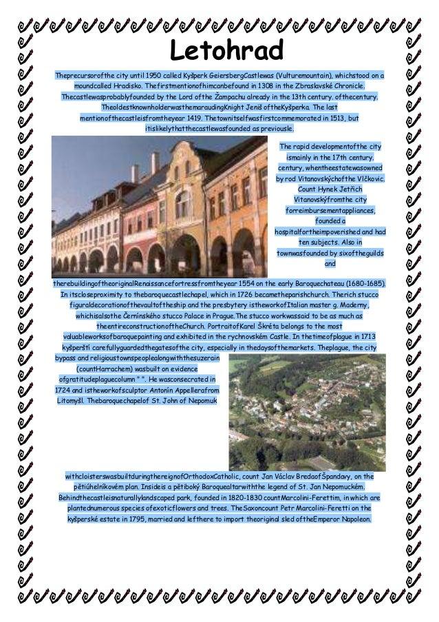 Theprecursorofthe city until 1950 called Kyšperk GeiersbergCastlewas (Vulturemountain), whichstood on amoundcalled Hradisk...
