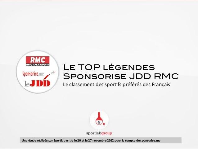 Le TOP légendes!                                             Sponsorise JDD RMC!                                          ...