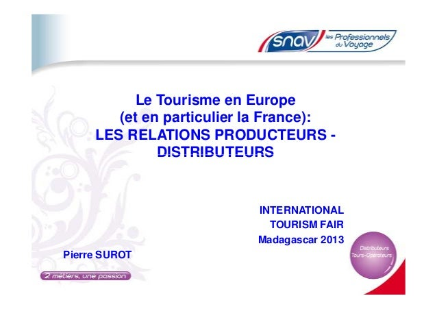 Le Tourisme en Europe (et en particulier la France): LES RELATIONS PRODUCTEURS - DISTRIBUTEURSDISTRIBUTEURS INTERNATIONAL ...