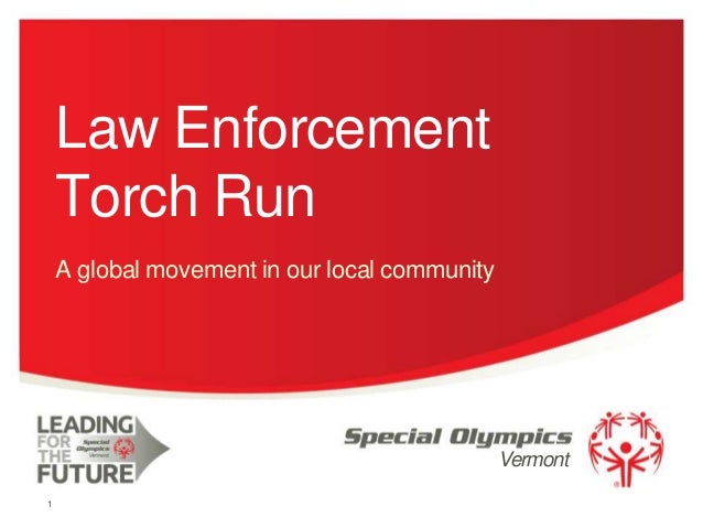 Law Enforcement Torch Run A global movement in our local community  Vermont 1