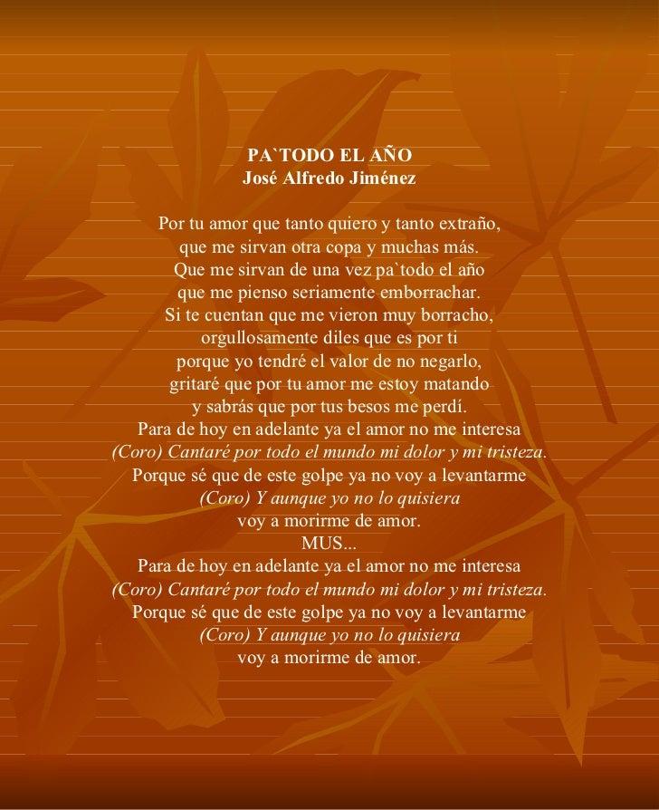 PA`TODO EL AÑO José Alfredo Jiménez Por tu amor que tanto quiero y tanto extraño, que me sirvan otra copa y muchas más. Qu...