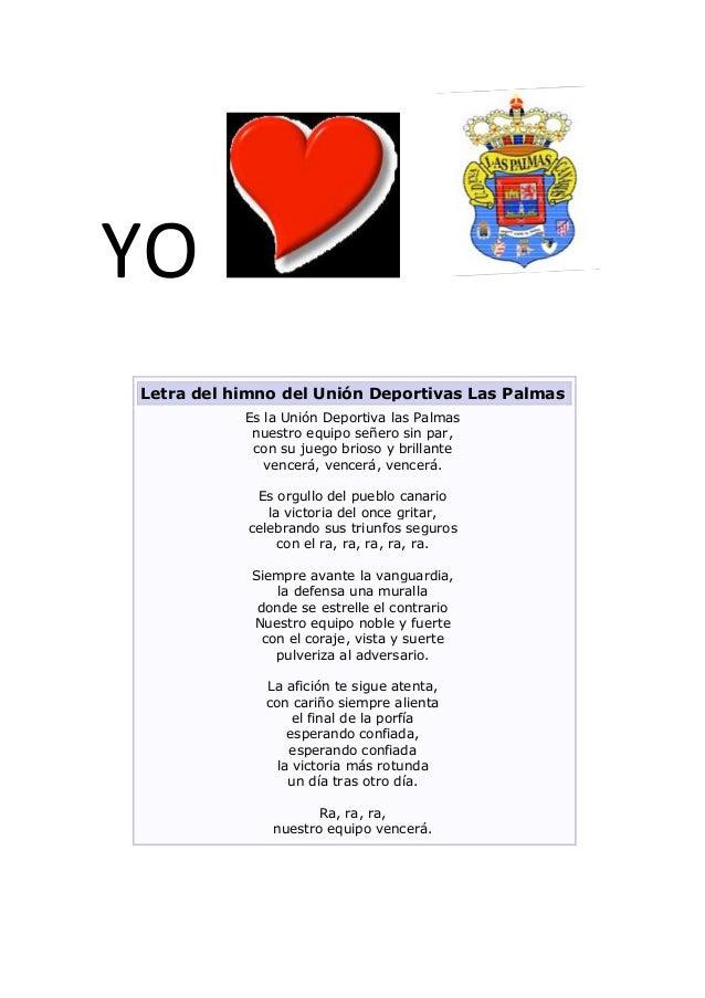 YOLetra del himno del Unión Deportivas Las Palmas           Es la Unión Deportiva las Palmas            nuestro equipo señ...