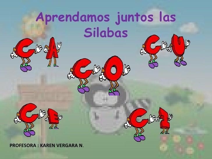 Aprendamos juntos las Silabas <br />PROFESORA : KAREN VERGARA N.<br />