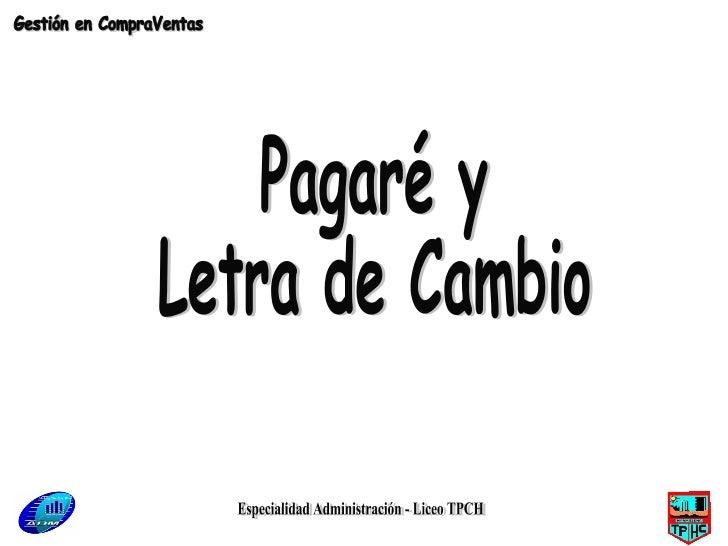 Especialidad Administración - Liceo TPCH Pagaré y Letra de Cambio Gestión en CompraVentas