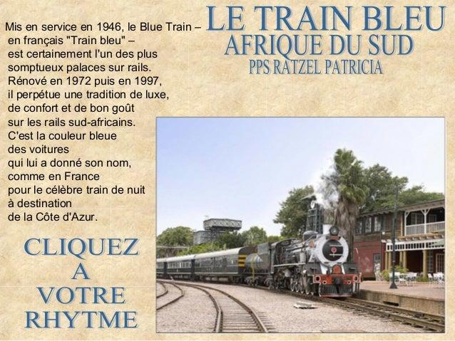 """Mis en service en 1946, le Blue Train –en français """"Train bleu"""" –est certainement lun des plussomptueux palaces sur rails...."""