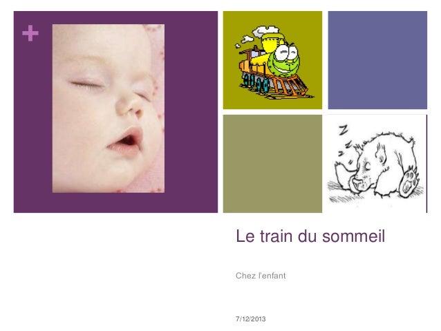 + Le train du sommeil Chez l'enfant 7/12/2013