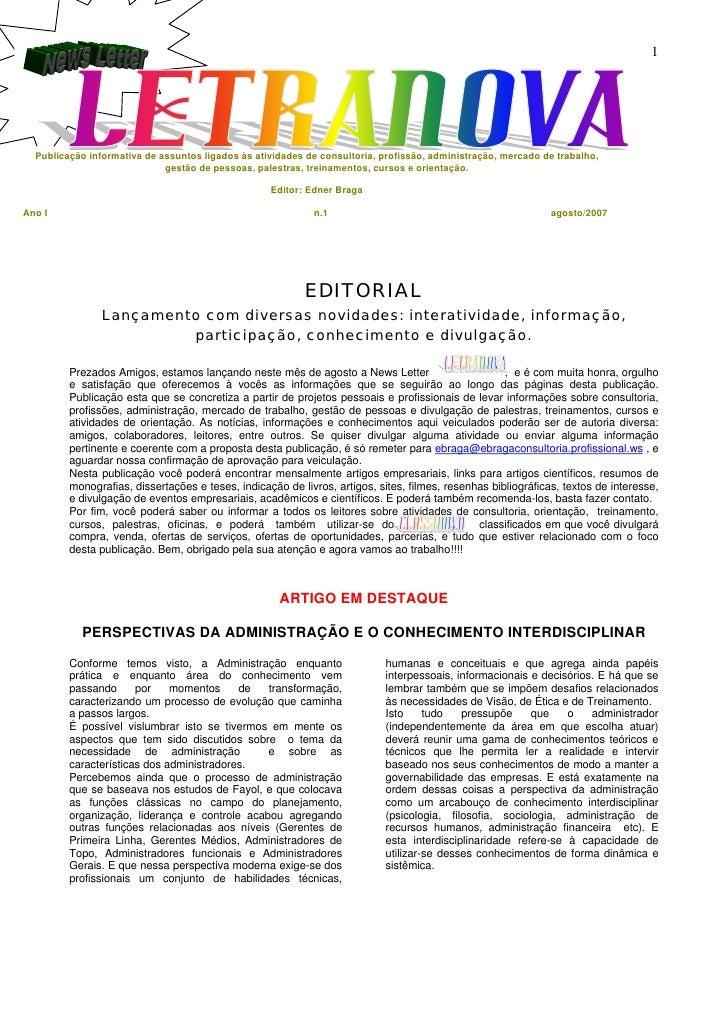 1       Publicação informativa de assuntos ligados às atividades de consultoria, profissão, administração, mercado de trab...