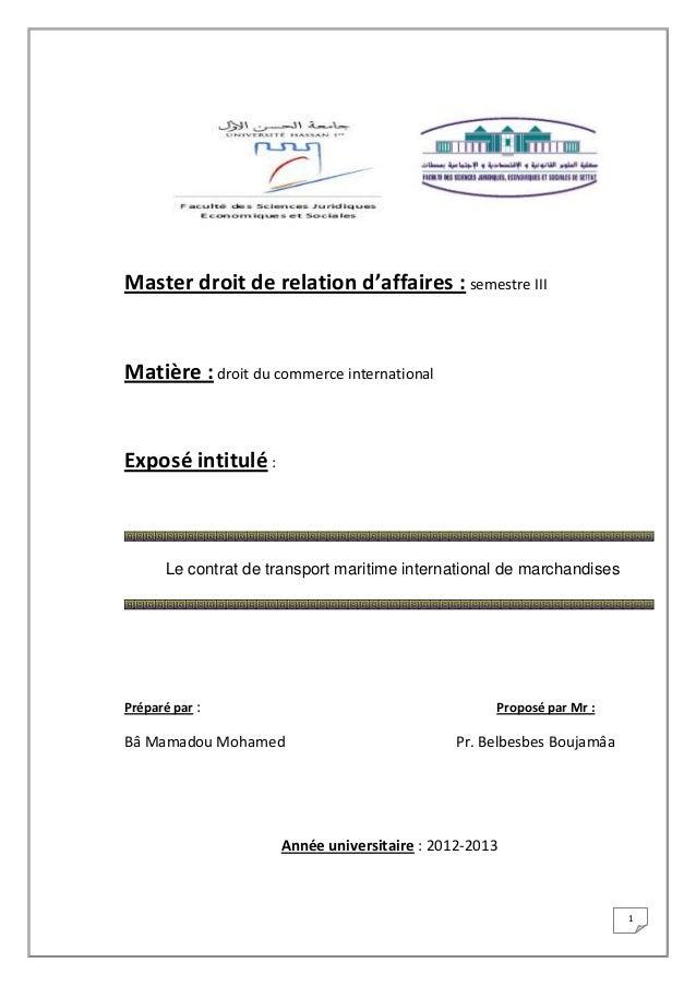1Master droit de relation d'affaires : semestre IIIMatière : droit du commerce internationalExposé intitulé :Le contrat de...