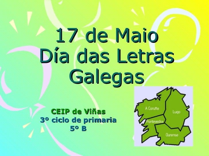 17 de Maio Día das Letras Galegas CEIP de Viñas 3º ciclo de primaria 5º B