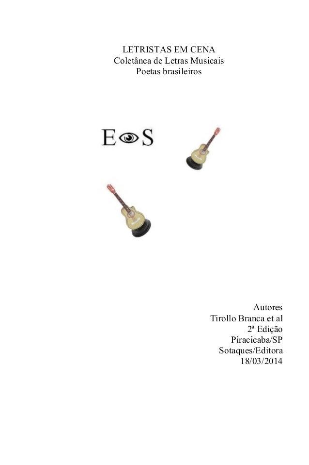 LETRISTAS EM CENA Coletânea de Letras Musicais Poetas brasileiros Autores Tirollo Branca et al 2ª Edição Piracicaba/SP Sot...
