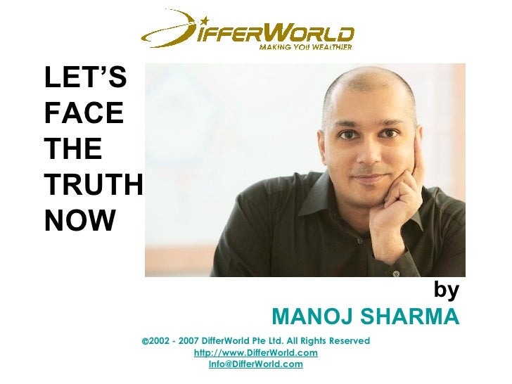 LET'S FACE  THE  TRUTH  NOW by MANOJ SHARMA