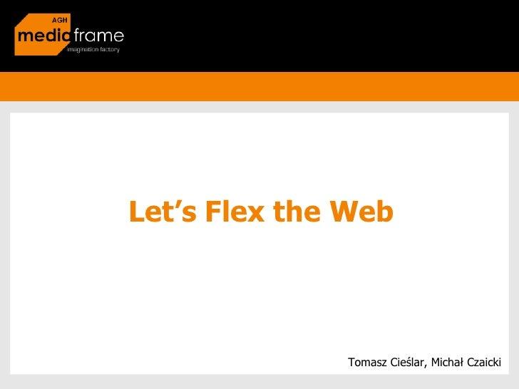 Lets Flex The Web