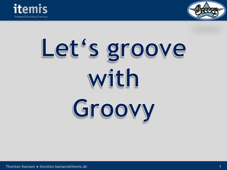 Let's groove with Groovy