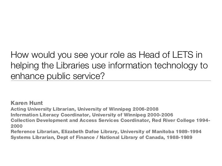 How would you see your role as Head of LETS in helping the Libraries use information technology to enhance public service?...